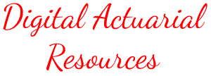 Digital Actuarial Resources